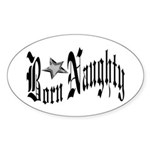 Born Naughty Oval Sticker