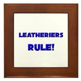 Leatheriers Rule! Framed Tile