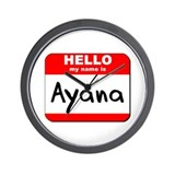 Hello my name is Ayana Wall Clock
