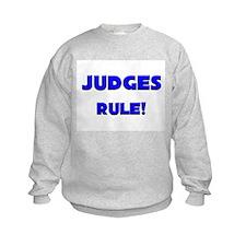 Judges Rule! Sweatshirt