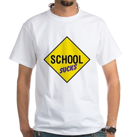School Sucks White T-Shirt