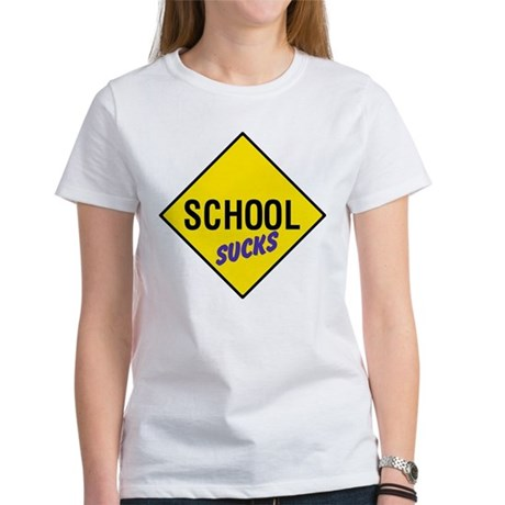 School Sucks Women's T-Shirt