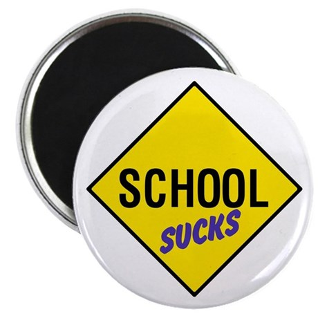 "School Sucks Sign 2.25"" Magnet (10 pack)"
