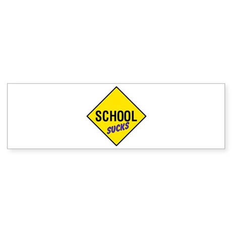 School Sucks Sign Bumper Sticker