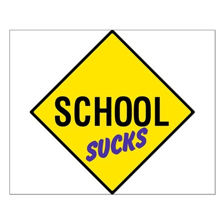 School Sucks Sign Small Poster