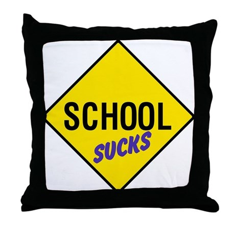 School Sucks Sign Throw Pillow