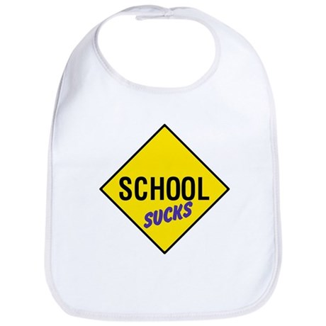 School Sucks Sign Bib