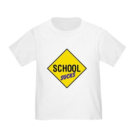 School Sucks Sign Toddler T-Shirt