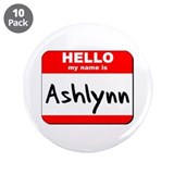 "Hello my name is Ashlynn 3.5"" Button (10 pack)"