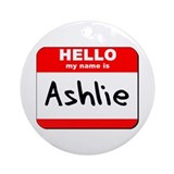 Hello my name is Ashlie Ornament (Round)