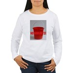 No Bailouts! Women's Long Sleeve T-Shirt
