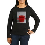 No Bailouts! Women's Long Sleeve Dark T-Shirt