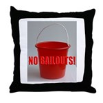 No Bailouts! Throw Pillow