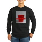 No Bailouts! Long Sleeve Dark T-Shirt