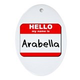 Hello my name is Arabella Oval Ornament