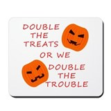 Double Tricks or Treats Mousepad