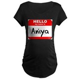 Hello my name is Aniya T-Shirt