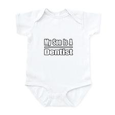 """My Son Is A Dentist"" Infant Bodysuit"