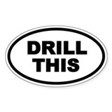 DRILL THIS Oval Oval Decal