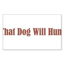 That Dog Will Hunt Rectangle Sticker 50 pk)