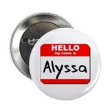 "Hello my name is Alyssa 2.25"" Button"