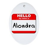Hello my name is Alondra Oval Ornament