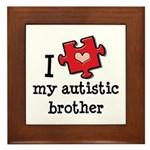 I Love My Autistic Brother Framed Tile