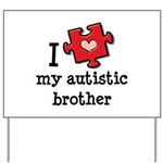 I Love My Autistic Brother Yard Sign