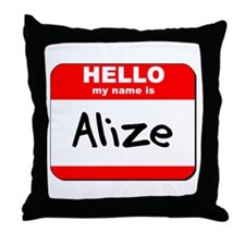 Hello my name is Alize Throw Pillow