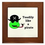 TOADILY LIKE A PIRATE Framed Tile