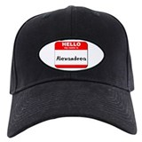 Hello my name is Alexandrea Baseball Cap