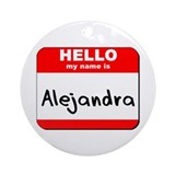 Hello my name is Alejandra Ornament (Round)