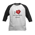 I Love My Autistic Sister Kids Baseball Jersey