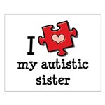 I Love My Autistic Sister Small Poster