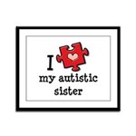 I Love My Autistic Sister Framed Panel Print