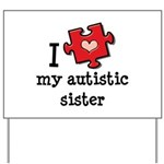 I Love My Autistic Sister Yard Sign