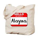 Hello my name is Alayna Tote Bag