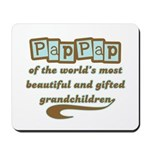 PapPap of Gifted Grandchildren Mousepad