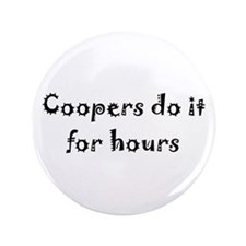 "Coopers Do It For Hours 3.5"" Button"