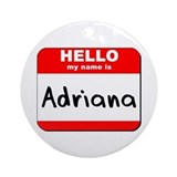 Hello my name is Adriana Ornament (Round)