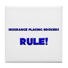 Insurance Placing Brokers Rule! Tile Coaster