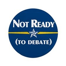 "McCain's not ready to debate 3.5"" Button"