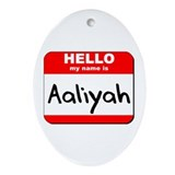 Hello my name is Aaliyah Oval Ornament