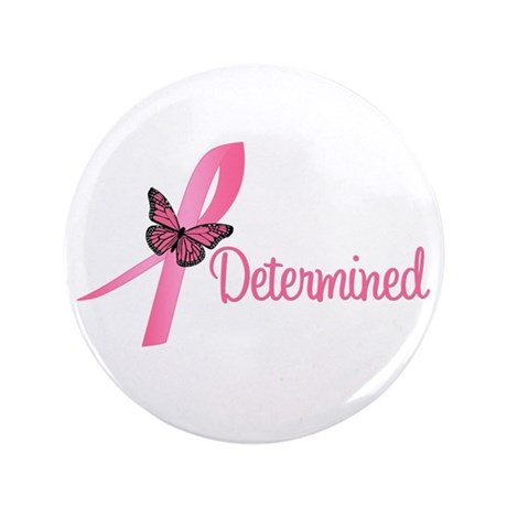 "Breast Cancer (Determined) 3.5"" Button"