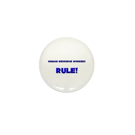 Human Resource Workers Rule! Mini Button