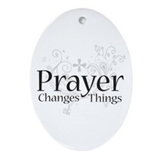 Prayer Changes Things Oval Ornament