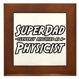 """Super Dad...Physicist"" Framed Tile"