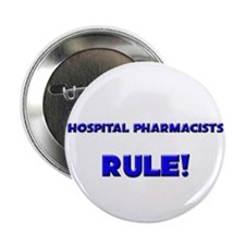 "Hospital Pharmacists Rule! 2.25"" Button (10 pack)"