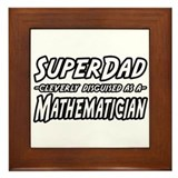 """SuperDad...Mathematician"" Framed Tile"