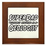 """Super Dad...Geologist"" Framed Tile"